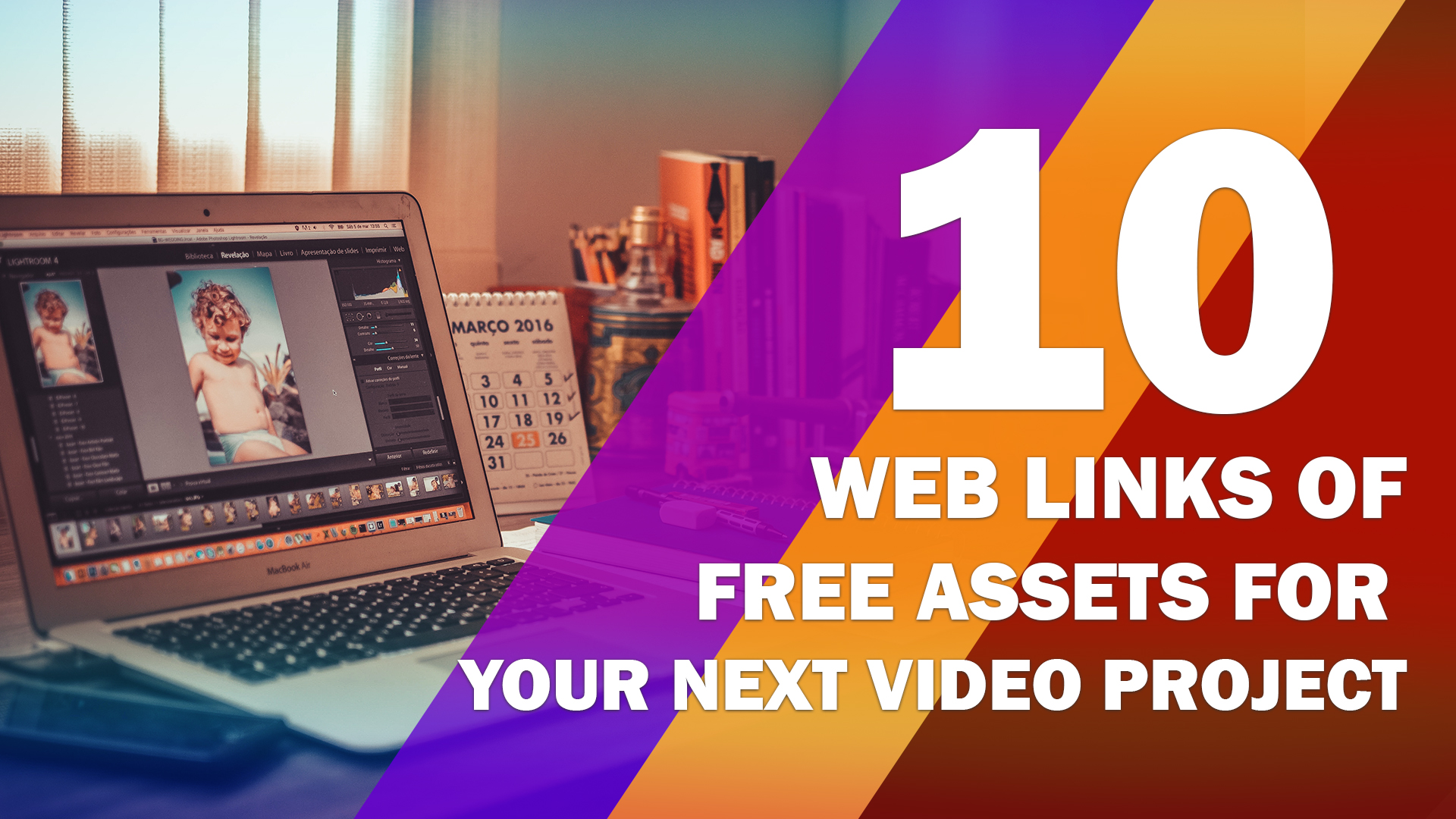 Top 10 Web Links Of Free Assets For Your Next Video Project